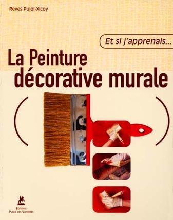 Et si j 39 apprenais la peinture murale livres sur la - Technique de peinture murale ...